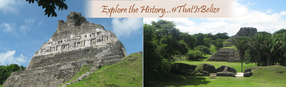 Explore the history...that is Belize