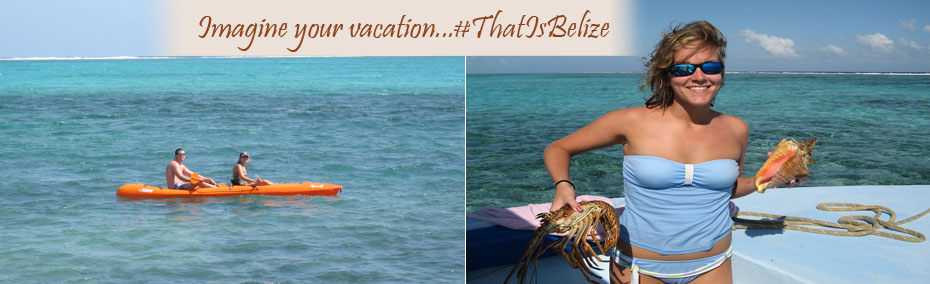 Imagine your vacation...that is Belize